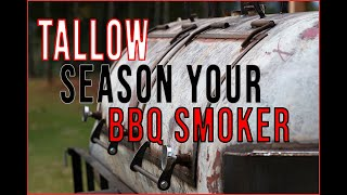Tallow Season Your BBQ Smoker!
