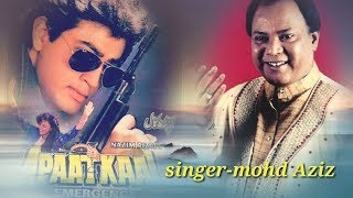 Mohd Aziz song-aapatkaal 1993 song download kare
