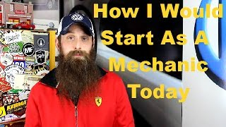 How I Would Start As a Mechanic Today ~  Podcast Episode 27