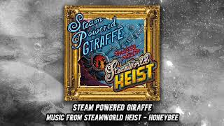 Steam Powered Giraffe - Honeybee (Audio) [SteamWorld Heist Version]