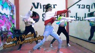 Work ( Remix ) | Dance Choreography By Yogita | Viper Dance Studio