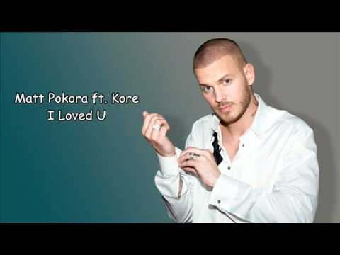 Matt Pokora feat Kore - I loved you