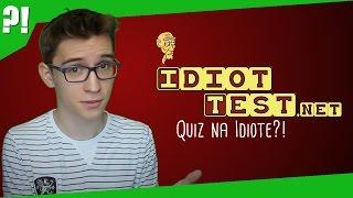 The Idiot Test CZY JESTEM IDIOTĄ Sheo