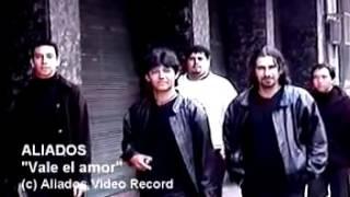 Vale el amor LOS ALIADOS (Paraguay) YouTube Videos