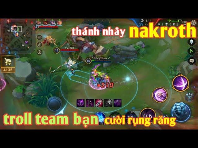 Liên Quân Mobile _ Thánh Nhây Nakroth Troll Team Bạn Cười Đau Cả Bụng   Team Bạn Cay Cú Truy Sát