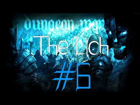 ★Dungeon World - Living Story: The Lich - Part 6★