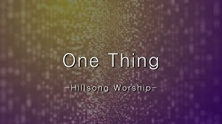 One Thing [Hillsong Worship - Open Heaven / River Wild]