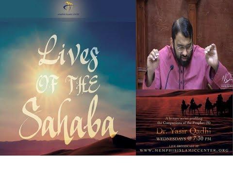 Lives Of Sahaba 52 - Abdullah Ibn-Umar [r] - Sh. Dr. Yasir Qadhi