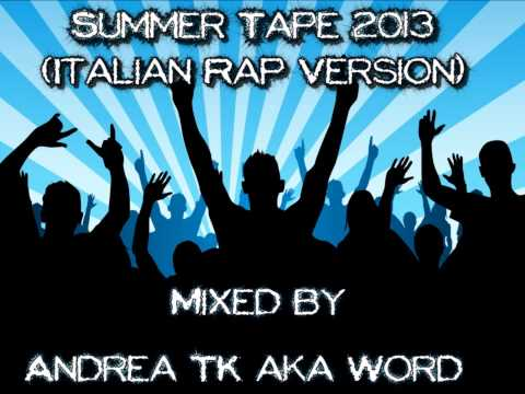 Summer Tape 2013 (Italian Rap Version) Mixed by Andrea TK aka Word