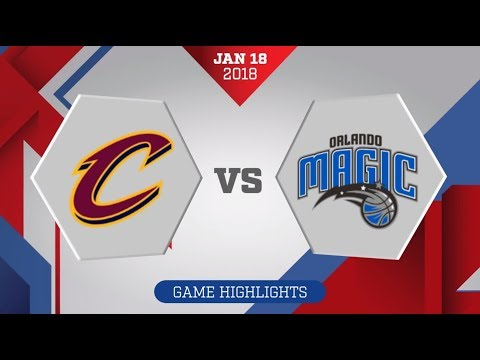 Orlando Magic vs. Cleveland Cavaliers - January 18, 2018