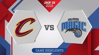 Orlando Magic vs. Cleveland Cavaliers - January 18, 2018