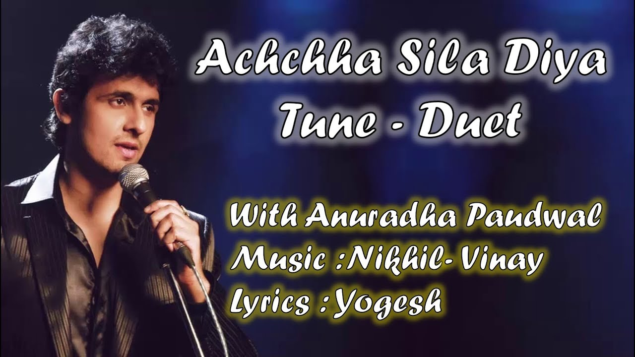 Achha Sila Diya Tune - Duet | Sonu Nigam | Anuradha Paudwal | Nikhil- Vinay | Yogesh | Bewafa Sanam