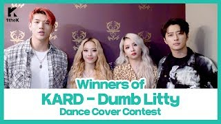 Winners of KARD(카드) 'Dumb Litty' Choreography Cover Contest