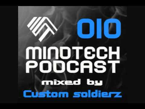 Mindtech Podcast 010 mixed by Custom Soldierz