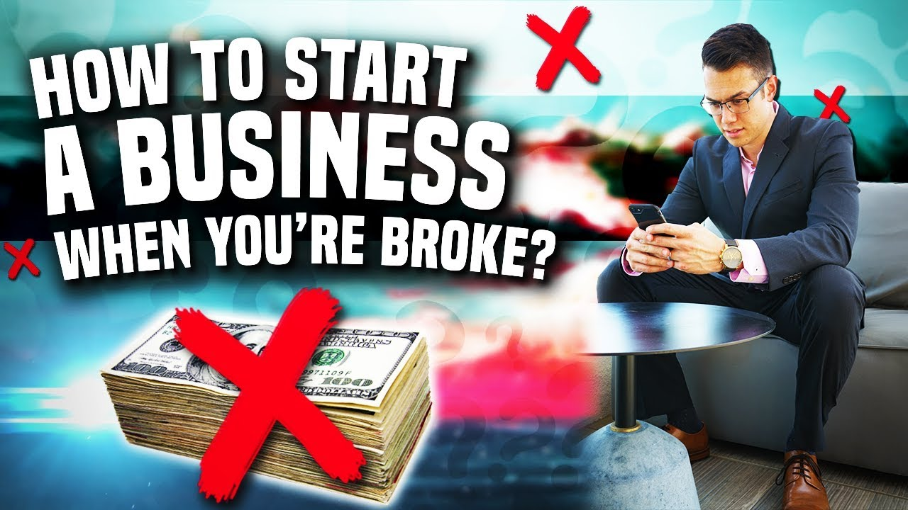 How To Start A Business WHEN YOU'RE BROKE?
