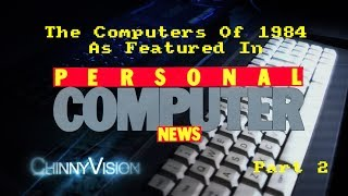 ChinnyVison - Ep 185 - Personal Computer News - 1984 - Part 1