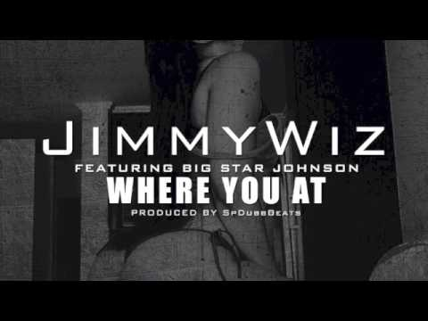 Jimmy Wiz ft Big Star Johnson - Where You At (Dirty)