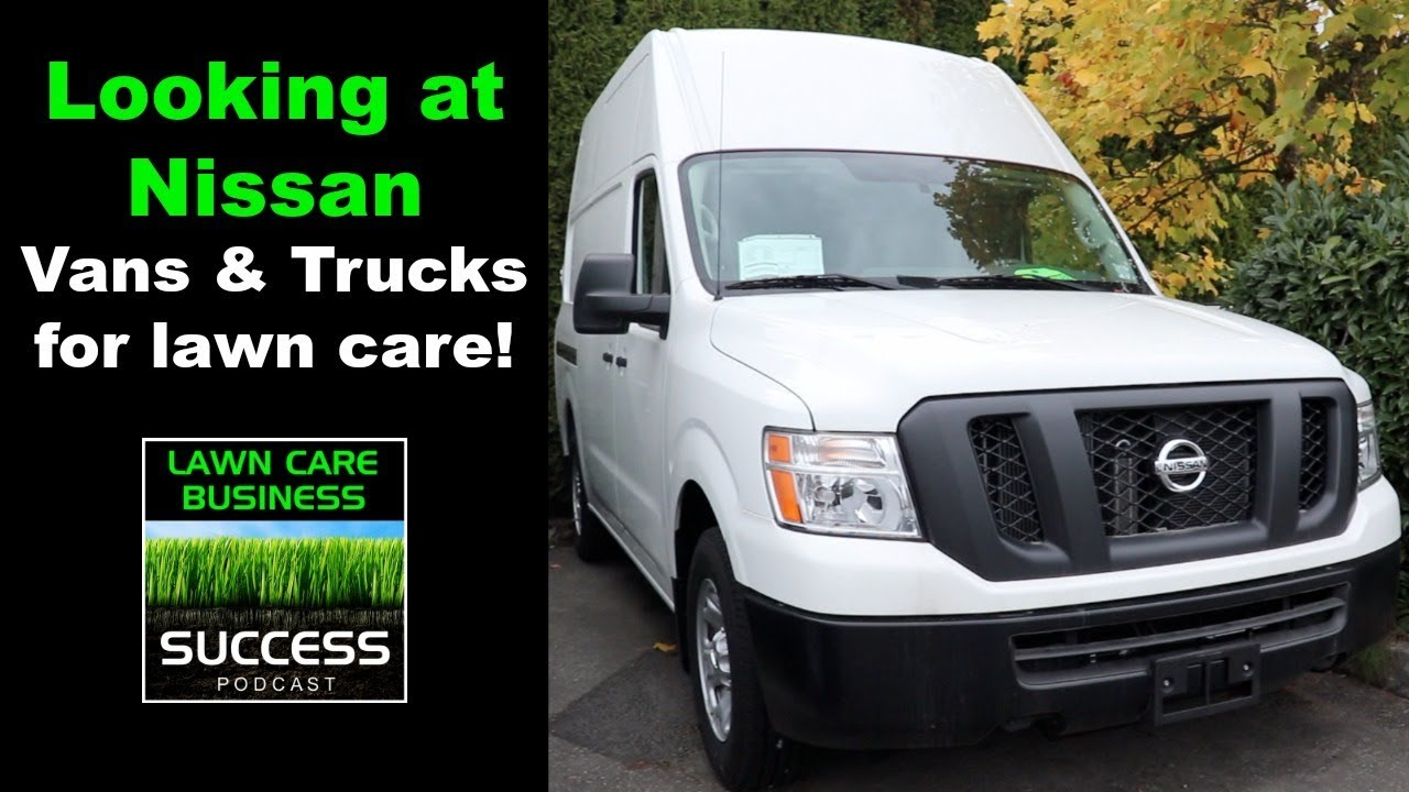 609e4d85a5 Looking at Nissan vans and trucks for lawn care business! - YouTube