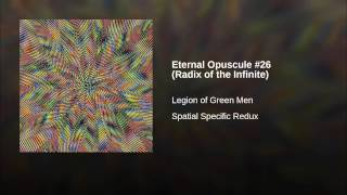 Eternal Opuscule #26 (Radix of the Infinite)
