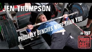Jen Thompson Probably Benches More Than You | Mark Bell's PowerCast #197