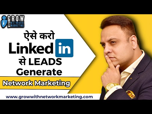 ऐसे करो Linked In से LEADS Generate | Jatin Arora | Grow With Network Marketing