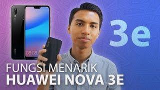 Kenapa Huawei Nova 3e Best?