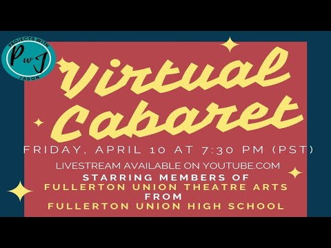 Virtual Cabaret - Fullerton Union High School Theatre Arts - 4/10/20 7:30pm (PT)