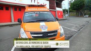 Defensa Civil de Rionegro se queda sin ambulancia, por hurto de equipos