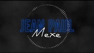 Mc Jean Paul - Mexe