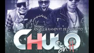 Jowell y Randy  Ft De La Ghetto - Chulo Sin H