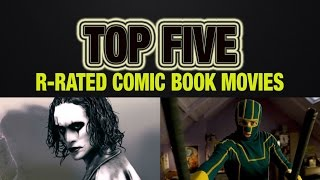Top 5 R-Rated Comic Book Movies - Schmoes Know