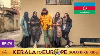 [EP:70] Day with Mallu students from Baku / ഒന്ന് Relax ചെയ്യാനുള്ള എപ്പിസോഡ്....