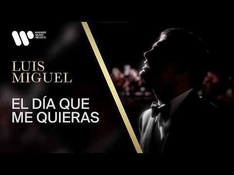 """Luis Miguel - """"El Día Que Me Quieras"""" (Video Oficial)"""