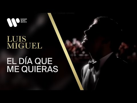 Luis Miguel - El Dia Que Me Quieras (Video Oficial)