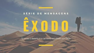SÉRIE ÊXODO - ÊXODO 9.13-35