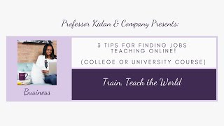 3 Tips For Finding A Job Teaching Online (College or University Courses)|TEACH ONLINE|#trainteachbiz