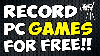 How To Record PC Gameplay For FREE!!
