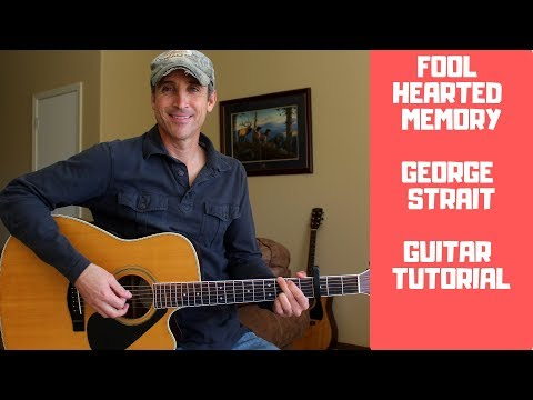 Fool Hearted Memory - George Strait - Guitar Lesson | Tutorial mp3