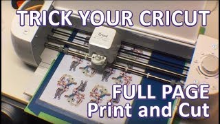 Trick your Cricut to do FULL PAGE Print and Cut - Sticker Tutorial!!