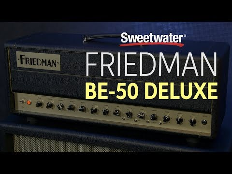 Friedman BE-50 Deluxe Amplifier Demo and Roundtable Discussion