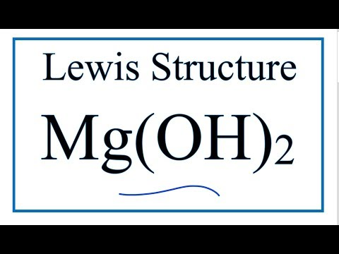 How To Draw The Lewis Dot Structure For Mg(OH)2   | Magnesium Hydroxide