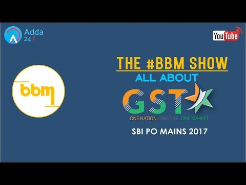 Banking Awareness   BBM   All About GST P-1   A Boon or Bane   Online Coaching for SBI IBPS Bank PO