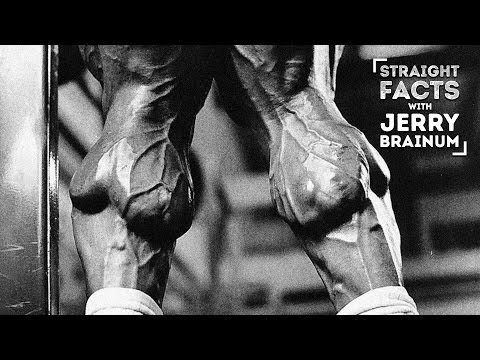 The Secret To Building Massive Muscular Calves | Straight Facts With Jerry Brainum