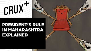 Why President's Rule Is Imposed in Maharashtra | Crux+