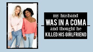 My Husband Was in a Coma and Thought He Killed His Girlfriend w/ Melisa D. Monts