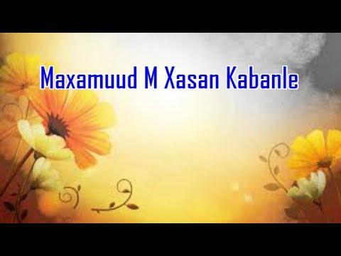Maxamuud M Xasan Kabanle & Heesta Sakaraadka Caashaqa With Lyrics thumbnail