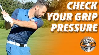 HOW TO CHECK YOUR GRIP PRESSURE