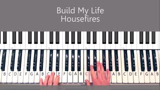 Build My Life by Housefires Piano Tutorial