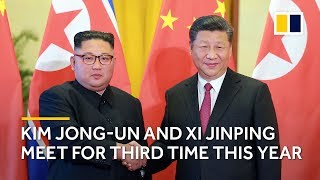 Kim Jong-un and Xi Jinping meet for third time this year