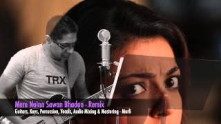 Mere Naina Sawan Bhadon - Musical Cover & Remix
